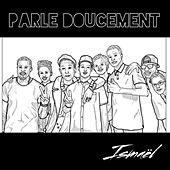Parle doucement by Ismael