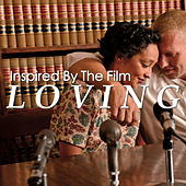 Inspired By The Film 'Loving' von Various Artists