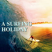 A Surfing Holiday von Various Artists