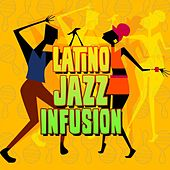 Latino Jazz Infusion by Various Artists