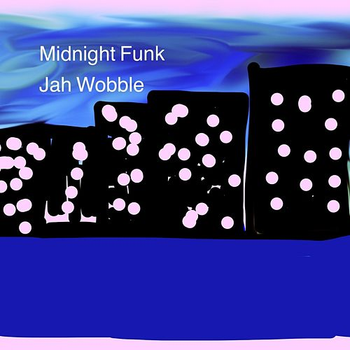 Midnight Funk by Jah Wobble