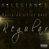 Play & Download Regular (feat. Marty Jo & Flyy Skyy) by Allegiance | Napster