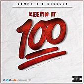 Keepin' it 100 (feat. Gigs510) by Jimmy B