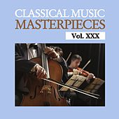 Play & Download Classical Music Masterpieces, Vol. XXX by Various Artists | Napster