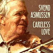 Play & Download Careless Love by Svend Asmussen | Napster