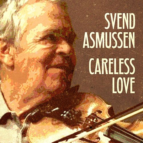 Careless Love by Svend Asmussen