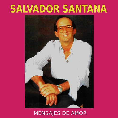 Play & Download Mensajes de Amor by Salvador Santana | Napster