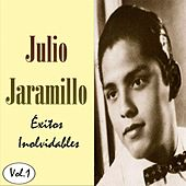 Julio Jaramillo - Éxitos Inolvidables, Vol. 1 by Julio Jaramillo