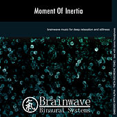 Play & Download Moment of Inertia by Brainwave Binaural Systems | Napster
