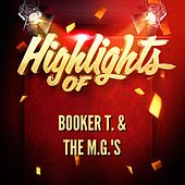 Highlights of Booker T. & The M.G.'s von Booker T. & The MGs