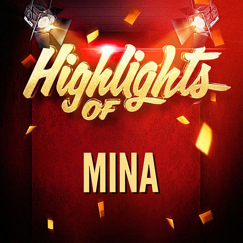 Highlights of Mina di Mina