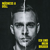 Play & Download Ich und mein Bruder by Mädness & Döll | Napster