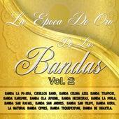 Play & Download La Epoca de Oro de las Bandas, Vol. 2 by Various Artists | Napster