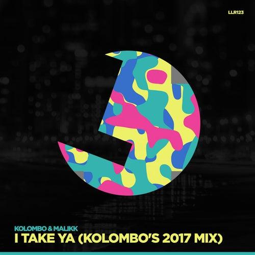I Take Ya! (Kolombo's 2017 Mix) de Kolombo