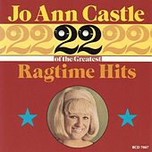 22 Of The Greatest Ragtime Hits by Jo Ann Castle