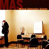 Mutual Admiration Society by Mutual Admiration Society
