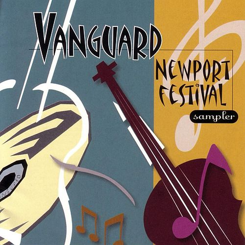 Play & Download Vanguard Newport Folk Festival Samplers by Various Artists | Napster