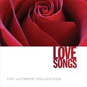 Play & Download The Ultimate Collection: Love Songs by Various Artists | Napster