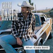 What Kinda Gone by Chris Cagle