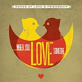When You Love Someone (Songs Of Love & Friendship) von Various Artists