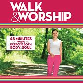 Walk & Worship by Various Artists