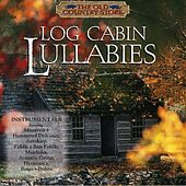 Play & Download Log Cabin Lullabies by Performance Artist | Napster