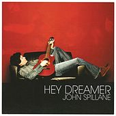 Play & Download Hey Dreamer by John Spillane | Napster