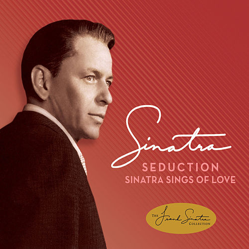 Play & Download Seduction: Sinatra Sings Of Love by Frank Sinatra | Napster