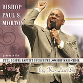 Play & Download Cry Your Last Tear by Bishop Paul S. Morton | Napster