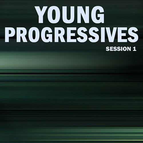 Play & Download Young Progressives, Session 1 by Various Artists | Napster