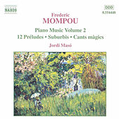 Play & Download Piano Music Vol. 2 by Frederic Mompou | Napster