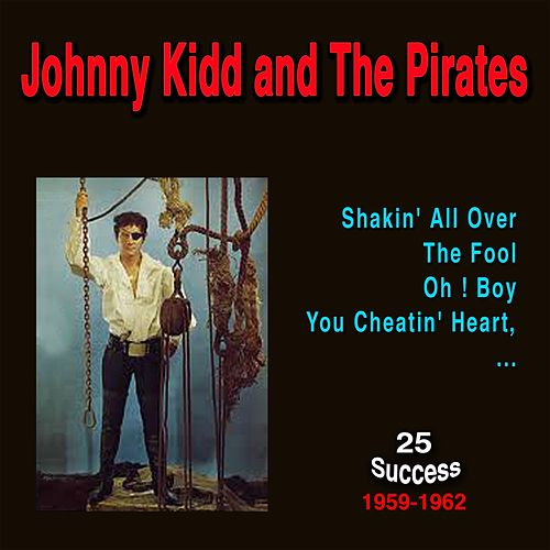 Johnny Kidd and the Pirates (25 Success) (1959 - 1962) von Johnny Kidd