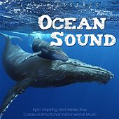 Play & Download Ocean Sound: Epic Inspiring and Reflective Classical Emotional Instrumental Music by Earth Essence | Napster