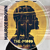 Play & Download The Mood by Maurice Brown | Napster