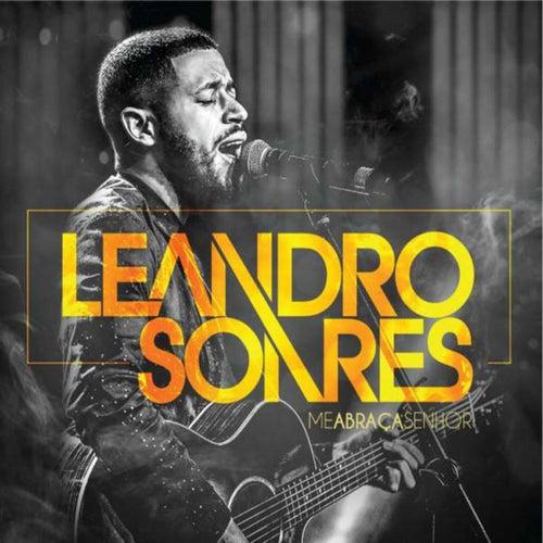 Me Abraça Senhor de Leandro Soares