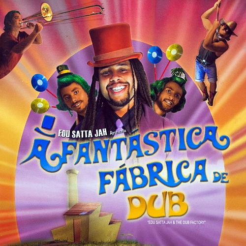 A Fantástica Fábrica De Dub de Edu Sattajah