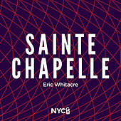 Whitacre: Sainte-Chapelle by National Youth Choir of Great Britain