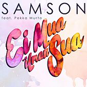 Play & Download Ei mua ilman sua by Samson   Napster