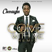 Come With Me EDM Remix (feat. Maroon Riddimz) - Single by Chevaughn