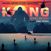 Kong: Skull Island - Original Motion Picture Soundtrack by Henry Jackman