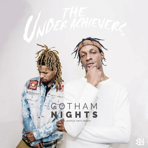 Play & Download Gotham Nights by The Underachievers | Napster