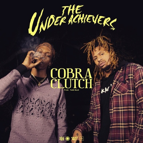 Cobra Clutch by The Underachievers