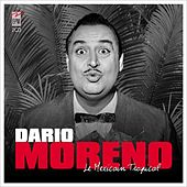 Play & Download Le mexicain tropical by Dario Moreno | Napster