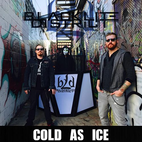 Cold as Ice by Blacklite District