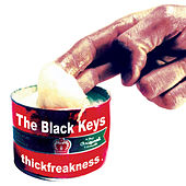 Play & Download Thickfreakness by The Black Keys | Napster