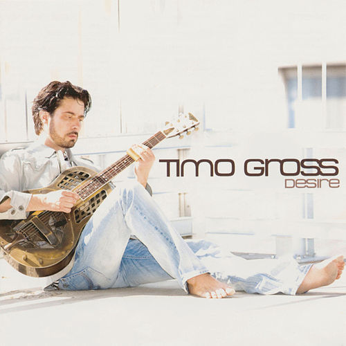 Play & Download Desire by Timo Gross   Napster