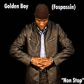 Play & Download Non Stop by Golden Boy (Fospassin) | Napster