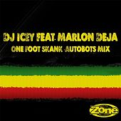 Play & Download One Foot Skank (Autobots Mix) [feat. Marlon Deja] by DJ Icey | Napster