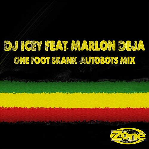 One Foot Skank (Autobots Mix) [feat. Marlon Deja] by DJ Icey