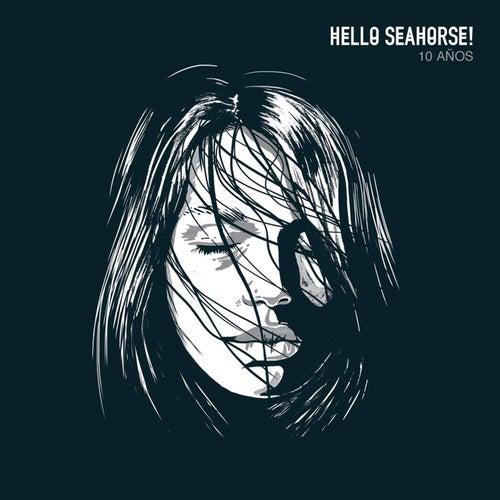 Hello Seahorse! 10 Años (En Vivo) by Hello Seahorse!